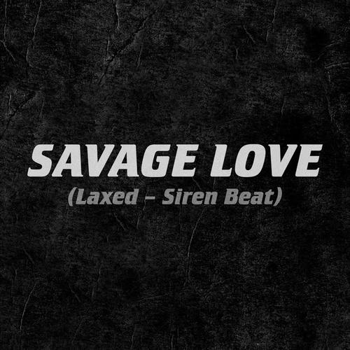 Cover di SAVAGE LOVE by JAWSH 685, JASON DERULO