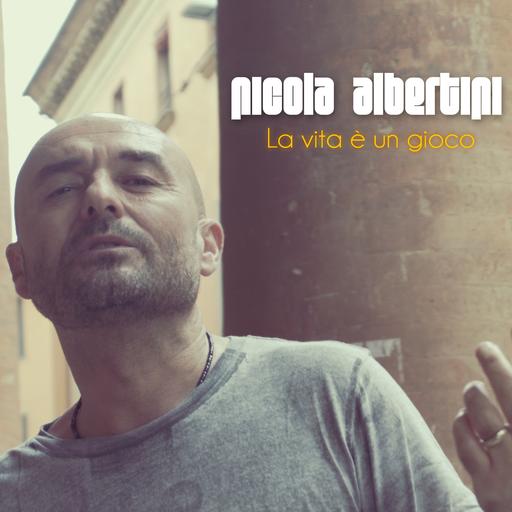 Cover di La Vita è Un Gioco by Nicola Albertini