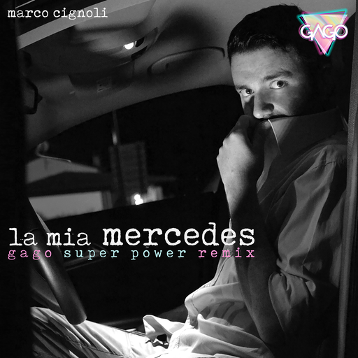 Cover di La Mia Mercedes (Remix Gago) by Marco Cignoli