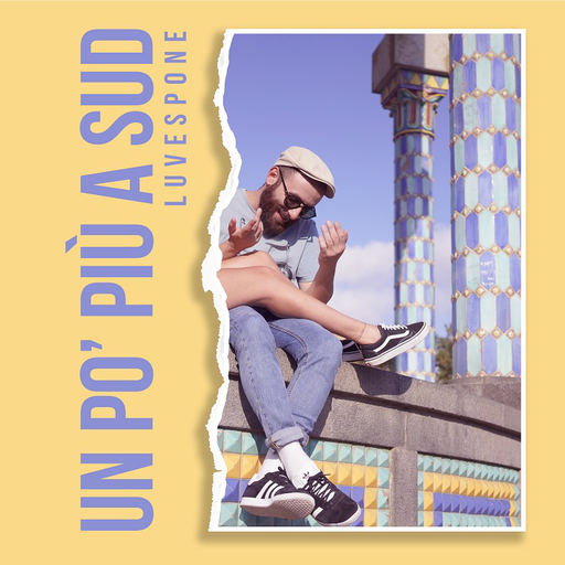 Cover di Un Po' PiÙ A Sud by Luvespone