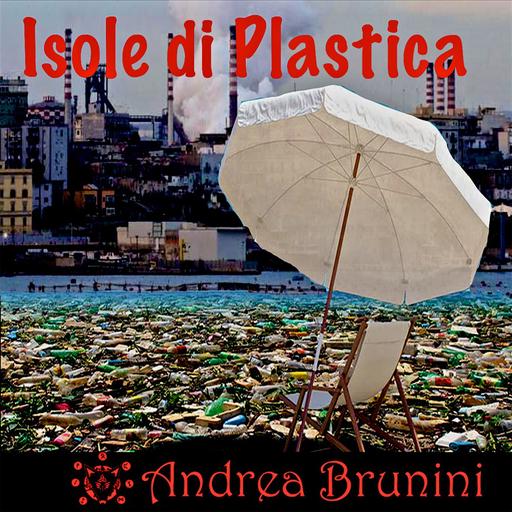 Cover di Isole Di Plastica by Andrea Brunini