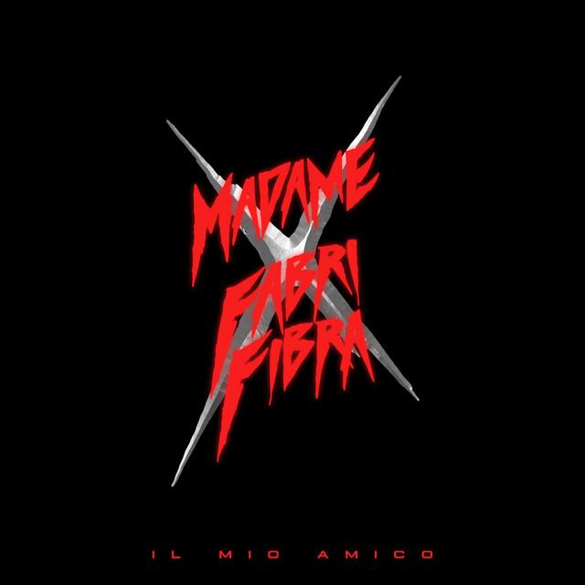 Cover di IL MIO AMICO (feat. Fabri Fibra) by Madame, Fabri Fibra