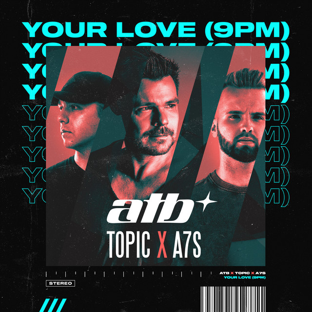 Cover di YOUR LOVE by ATB, TOPIC, A7S