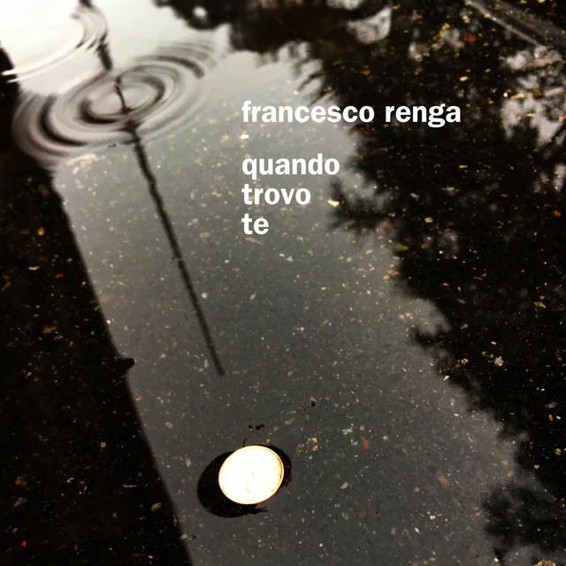 Cover di Quando Trovo Te by Francesco Renga