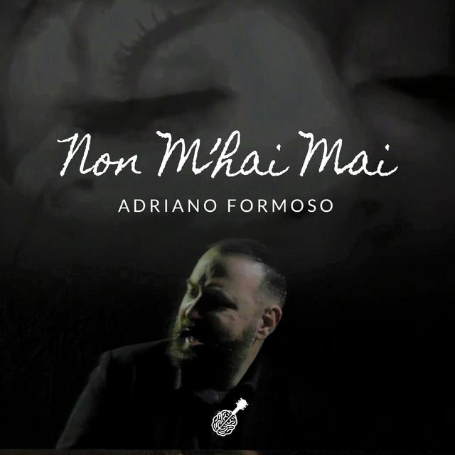 Cover di Non M'Hai Mai by Adriano Formoso